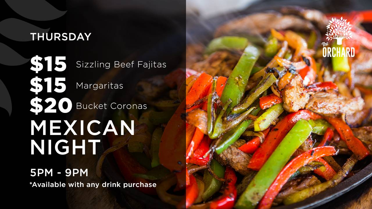 Orchard Special Thur Mexican Night 27 05 19
